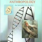 Biological Anthropology: An Introductory Reader / Edition 4 by Michael Alan Park  0072868899