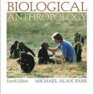 Biological Anthropology / Edition 4 by Michael Alan Park  0072996358