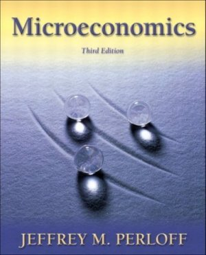 Microeconomics 3rd by Jeffrey M. Perloff 0321200535