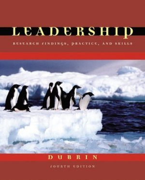 Leadership: Research Findings, Practice and Skills 4th by Andrew J. DuBrin 0618305963