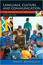 Language, Culture, and Communication: The Meaning of Messages / Ed 5 by Bonvillain 0135135680