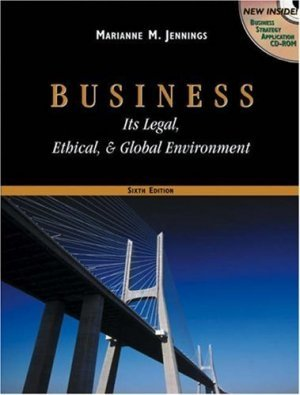 Business: Its Legal, Ethical, and Global Environment 6th by Jennings 0324164858
