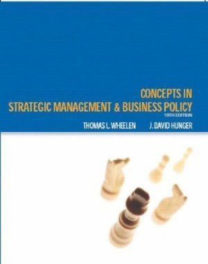 Concepts in Strategic Management and Business Policy 10th by J. David Hunger 0131494619
