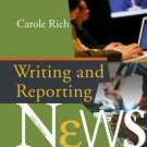 Writing & Reporting News: A Coaching Method 5th by Carole Rich 0495004235