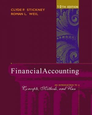 Financial Accounting An Introduction to Concepts Methods and Uses 10th by Stickney 0324183518