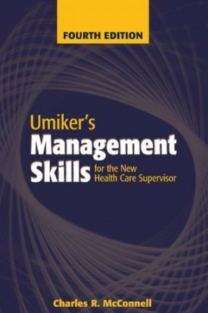 Umiker's Management Skills for the New Health Care Supervisor 4th by McConnell 0763728780