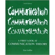 A First Look at Communication Theory by Griffin 007321518X