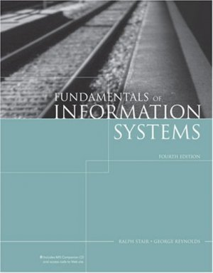 Fundamentals of Information Systems, 4th Edition by Ralph Stair 1423901134