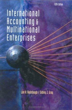 International Accounting and Multinational Enterprises 5th Ed by Radebaugh 047131949X