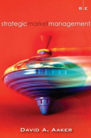 Strategic Market Management 8th by David A. Aaker 0470056231