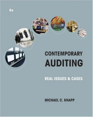 Contemporary Auditing: Real Issues and Cases 6th by Michael C. Knapp 0324303254
