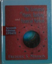 Economics of Money, Banking, and Financial Markets by Frederic S. Mishkin