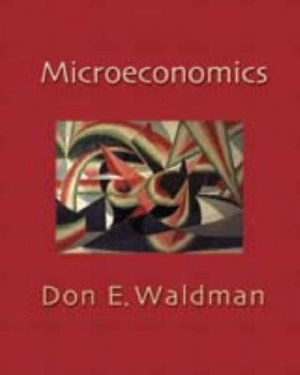 Microeconomics by Don E. Waldman 0201658771