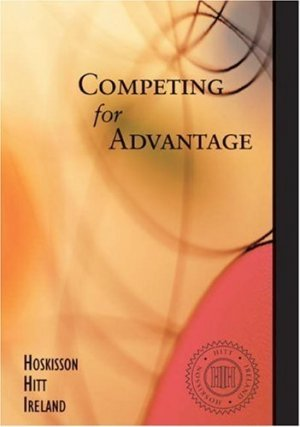 Competing for Advantage by Robert E. Hoskisson 0324271581