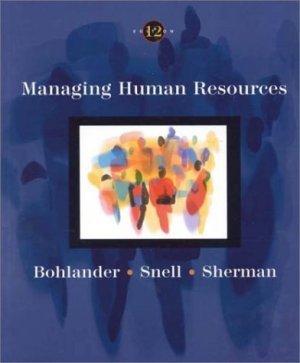 Managing Human Resources 12th by George W. Bohlander 0324007248