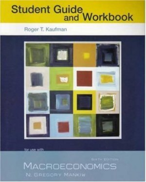 Macroeconomics Study Guide and Workbook 6th by Roger Kaufman 0716773392