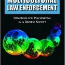 Multicultural Law Enforcement / Edition 4 by Aaron T. Olson 0131133071