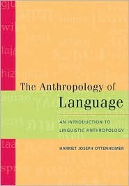 The Anthropology of Language / Ed 1 by Ottenheimer 0534594360