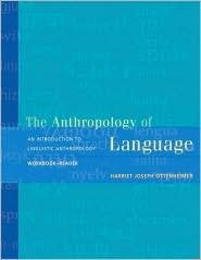 Linguistic Anthropology Workbook and Reader / Edition 1 by Harriet Joseph Ottenheimer 0534594379