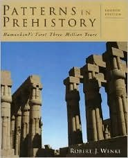 Patterns in Prehistory: Humankind's First Three Million Years / Ed 4 by Wenke 0195085728