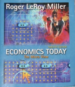 Economics Today : The Micro View 12th by Roger LeRoy Miller 0321150597