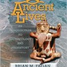 Ancient Lives: An Introduction to Archaeology and Prehistory / Ed 3 by Fagan 0132226189