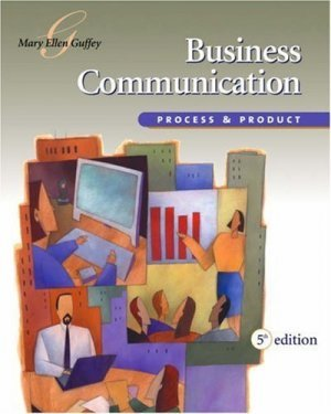 Business Communication Process and Product by Mary Ellen Guffey 0324223048