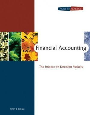 Financial Accounting The Impact on Decision Makers 5th by Gary A. Porter 0324300859
