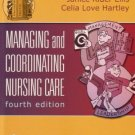 Managing and Coordinating Nursing Care 4th by Janice Rider Ellis 0781741068