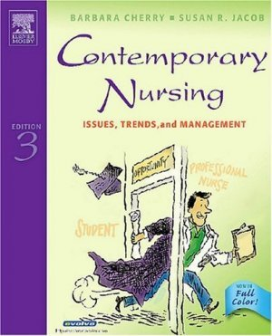 Contemporary Nursing Issues, Trends, & Management 3rd by Barbara Cherry 032302968X