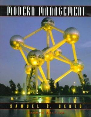 Modern Management (8th Edition) Samuel C. Certo 0130133078