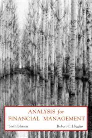 Analysis for Financial Management 6th by Robert C. Higgins 0072315318