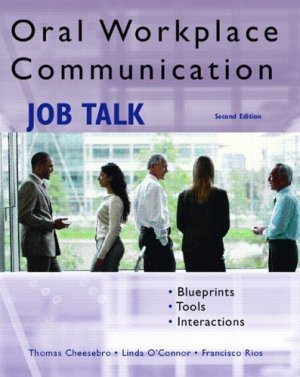 Oral Workplace Communication : Job Talk (2nd) by Francisco Rios 0131704605