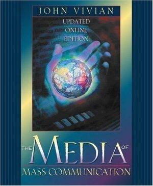 The Media of Mass Communication by John Vivian 0205322611