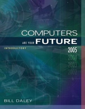 Computers Are Your Future, Introductory (7th) by Bill A Daley 0131432400