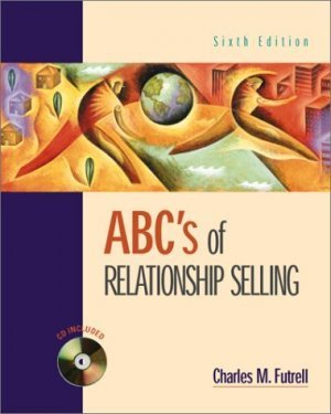 ABC's of Relationship Selling 6th by Charles Futrell 0072352825