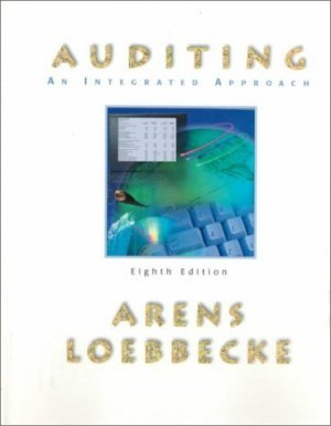 Auditing : An Integrated Approach 8th by Alvin A. Arens 0130827355