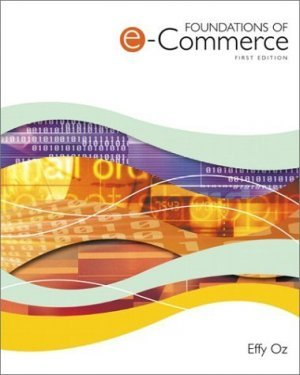 Foundations of E-Commerce by Effy Oz 013030686X