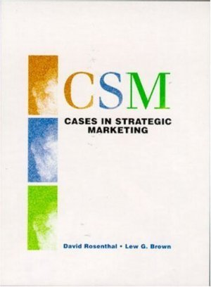 Cases in Strategic Marketing by David Rosenthal 0130863599