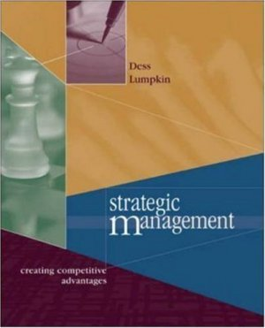 Strategic Management : Creating Competitive Advantage by G. T. Lumpkin 0072509171