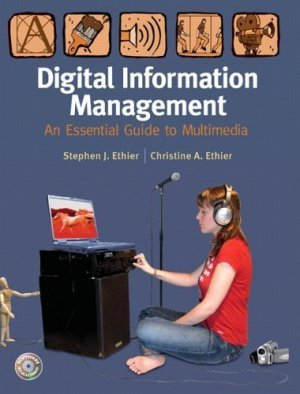 Digital Information Management by Christine A. Ethier 0131997734