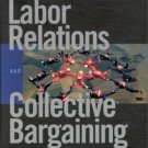 Labor Relations and Collective Bargaining 6th by Christina Heavrin 0130194743
