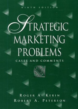 Strategic Marketing Problems : Cases and Comments 9th by Robert A. Peterson 0130276618