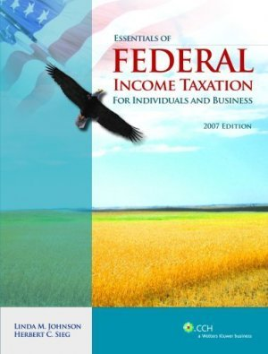 Essentials of Federal Income Taxation for Individuals and Business 2007 by Sieg 0808015834