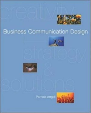 Business Communication Design by Pamela A. Angell 0072859857