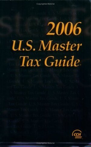 U.S. Master Tax Guide, 2006 89th by CCH Tax Law Editors 0808013149