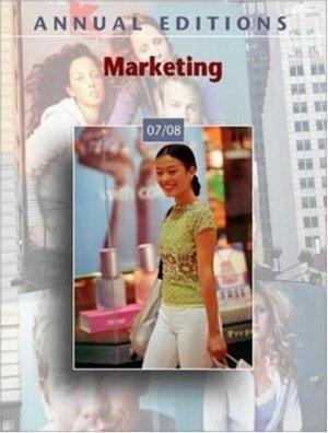 Annual Editions : Marketing 07/08 29th by John E Richardson 0073379883