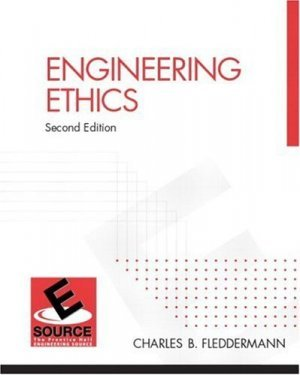 Engineering Ethics 2nd Edition by Charles Fleddermann 0131408259