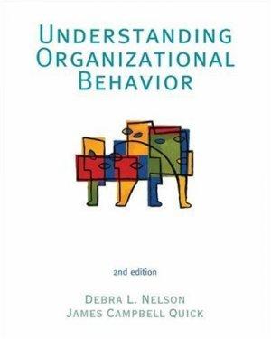 Understanding Organizational Behavior 2nd by Debra L. Nelson 0324259158
