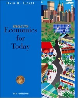 Macroeconomics for Today 4th by Irvin B. Tucker 0324301979